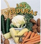 Las Verduras / Vegetables (Mi Primer Paso Al Mundo Real Los Grupos De Alimentos / First Step Nonfiction Food Groups)
