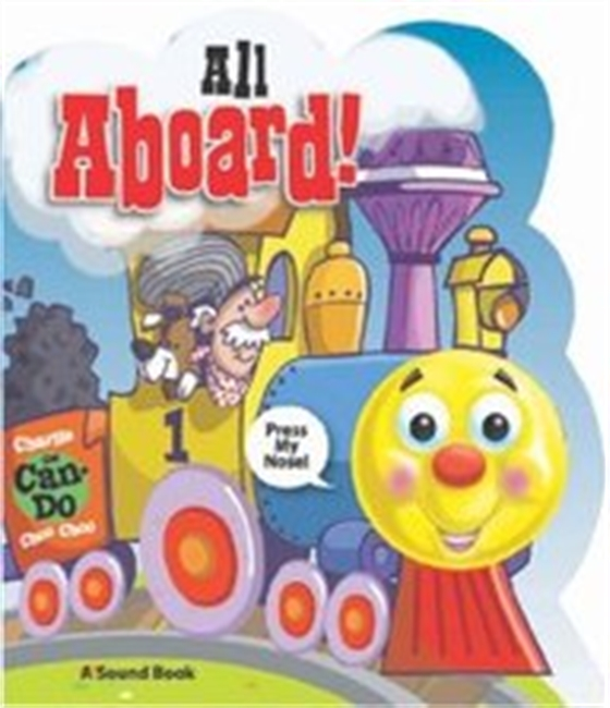 All Aboard! Charlie The Can-Do Choo Choo (A Light & Sound Book)