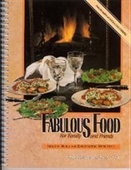 Fabulous Food For Family And Friends: Healthy Menus For Entertaining With Style