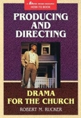 Producing And Directing Drama For The Church (Mp 681)