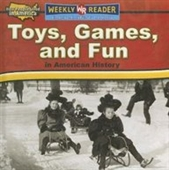 Toys, Games, And Fun in American History (How People Lived in America)