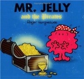 Mr. Jelly and the Pirates (Mr. Men and Little Miss)