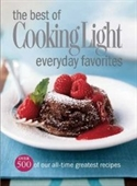 The Best Of Cooking Light Everyday Favorites: Over 500 Of Our All-Time Greatest Recipes (Cookbook)