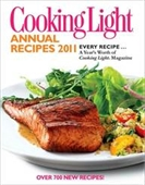 Cooking Light Recipes 2011: Every Recipe... A Years Worth Of Cooking Light Magazine