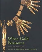 When Gold Blossoms : Indian Jewelry From The Susan L Beningson Collection