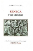 Seneca: Four Dialogues (Aris & Phillips Classical Texts)