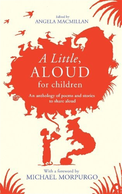 A Little, Aloud For Children : An Anthology Of Poems And Stories To Share Aloud