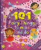 101 FAIRY THINGS TO MAKE AND DO