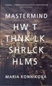 Master Mind : How To Think Like Sherlock Holmes