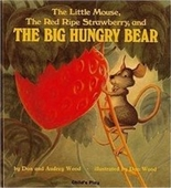 The Little Mouse, The Red Ripe Strawberry, And The Big Hungry Bear (Childs Plays Intl, Singapore)
