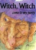Witch, Witch Come To My Party(Childs Play Library)