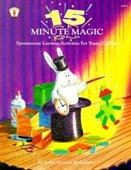 Fifteen Minute Magic: Spontaneous Learning Activities For Young Children