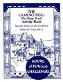 The Camino Real (The Kings Road Activity Book : Spanish Settlers In The Southwest)