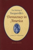 Making Of Tocquevilles Democracy In America, The