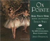 On Pointe: Basic Pointe Work Beginner-Low Intermediate And A Look At The Usa International Ballet Competition