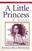 A Little Princess: A Guide To Teachers And Students (Classics For Young Readers)