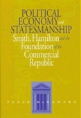 Political Economy And Statesmanship: Smith, Hamilton, And The Foundation Of The Commercial Republic