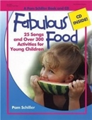 Fabulous Food: 25 Songs And Over 250 Activities For Young Children (Pam Schiller Book/Cd Series)