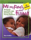 Me, My Family, And Friends: 26 Songs And Over 300 Activities For Young Children (Pam Schiller Book/Cd Series)