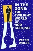 In The Zone: The Twilight World Of Rod Serling