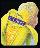 Totally Corn Cookbook (Totally Cookbooks)