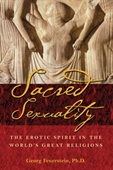 Sacred Sexuality : The Erotic Spirit in The Worlds Great Religions