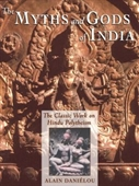 The Myths And Gods of India : The Classic Work on Hindu Polytheism