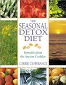 The Seasonal Detox Diet: Remedies From The Ancient Cookfire