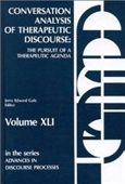 Conversation Analysis Of Therapeutic Discourse: The Pursuit Of A Therapeutic Agenda (Advances In Discourse Processes)
