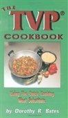 The Tvp [Texturized Vegatable Protein] Cookbook: Using The Quick-Cooking Meat Substitute