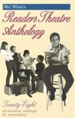 Mel Whites Readers Theatre Anthology: A Collection Of 28 Readings (Readers Theater Series)
