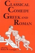 Classical Comedy - Greek And Roman: Six Plays (Applause Books)