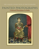 Painted Photographs : Coloured Portraiture in India