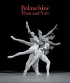 Balanchine Then And Now (The Arts Arena Publication Series)