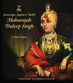 Sovereign, Squire & Rebel : Maharajah Duleep Singh