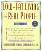 Low-Fat Living For Real People, Updated & Expanded: Educates Lay People On Making Sound Nutritional Decisions That Will Stay Wit