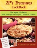 2ps Treasures Cookbook: No Sugar, No Dairy--Made With Spelt For Allergies, Candida & Diabetes