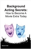 Background Acting Secrets: How To Become A Movie Extra Today