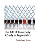 The Gift Of Immortality: A Study In Responsibility