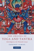 The Origins of Yoga And Tantra : India Religions To The Thirteenth Century