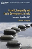 Growth, Inequality And Social Development in India Is Inclusive Growth Possible?