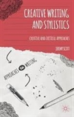 Creative Writing And Stylistics : Creative And Critical Approaches