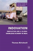 Indovation : Innovation And A Global Knowledge Economy in India