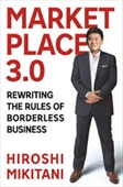 Market Place 3.0 : Rewriting The Rules of Borderless Business
