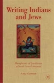 Writing Indians And Jews : Metaphorics of Jewishness in South Asian Literature