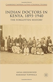 Indian Doctors In Kenya, 1895, 1940 The Forgotten