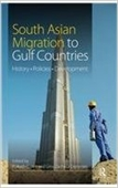 South Asian Igration To Gulf Countries History . Polities . Development