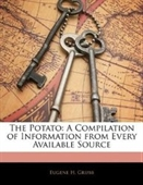 The Potato: A Compilation Of Information From Every Available Source