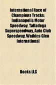 International Race Of Champions Tracks: Indianapolis Motor Speedway, Talladega Superspeedway, Auto Club Speedway, Watkins Glen I