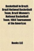Basketball In Brazil: Brazil National Basketball Team, Brazil Womens National Basketball Team, 1984 Tournament Of The Americas